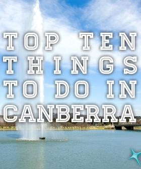 Top Ten Things to do in Canberra - September 21/22