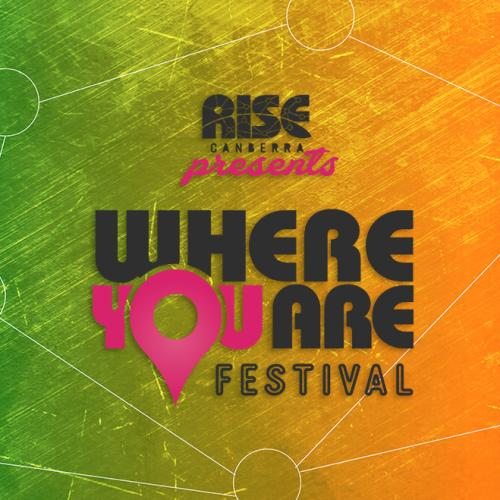 Where You Are Festival Program Outline
