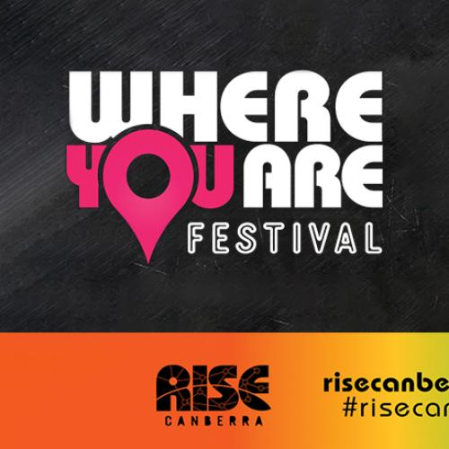 Where You Are Festival Launching on 10 July!