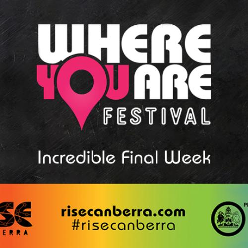 Incredible Final Week of Where You Are Festival