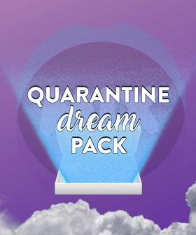 Quarantine Dream Pack